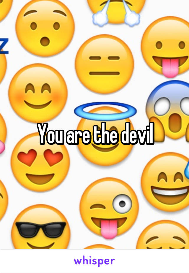 You are the devil