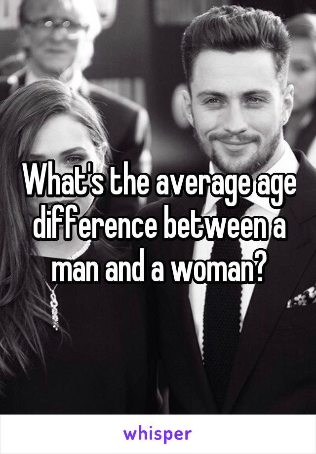 What's the average age difference between a man and a woman?