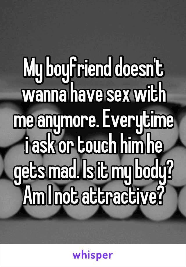 Boyfriend doesnt want to have sex with me