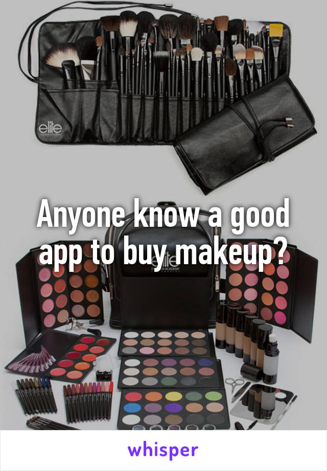 Anyone know a good app to buy makeup?