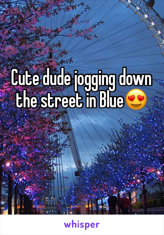 Cute dude jogging down the street in Blue😍