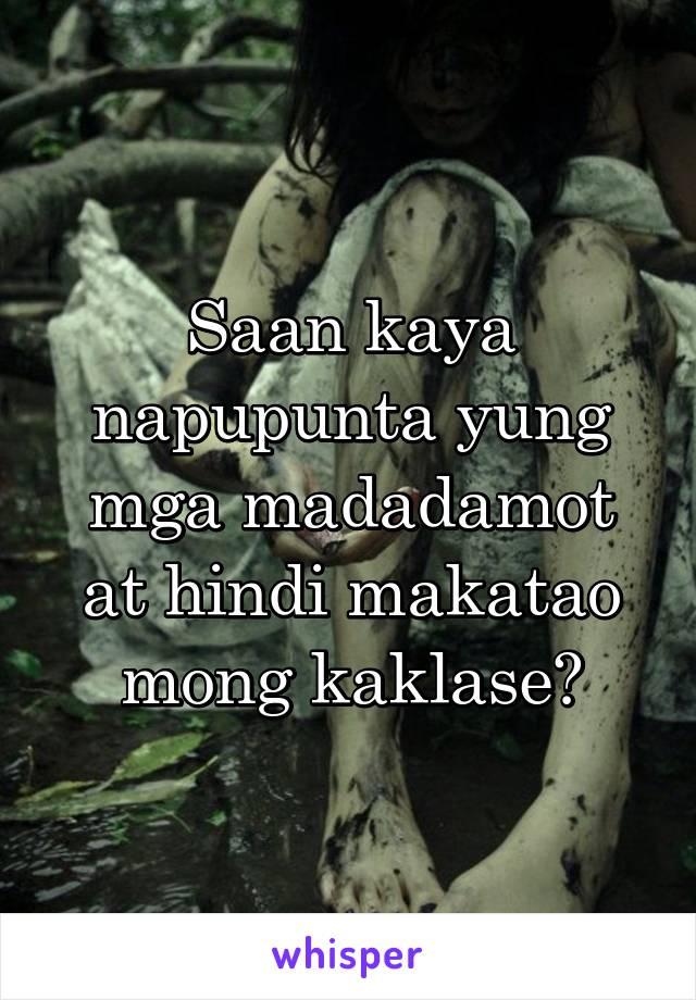 Saan kaya napupunta yung mga madadamot at hindi makatao mong kaklase?