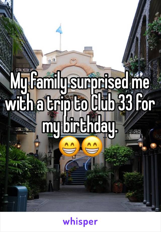My family surprised me with a trip to Club 33 for my birthday. 😁😁