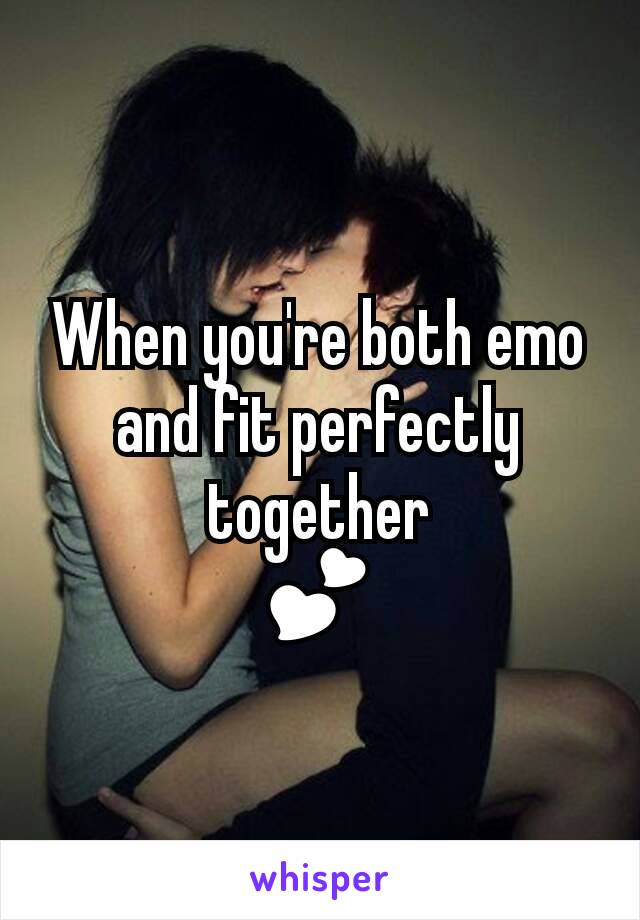 When you're both emo and fit perfectly together 💕