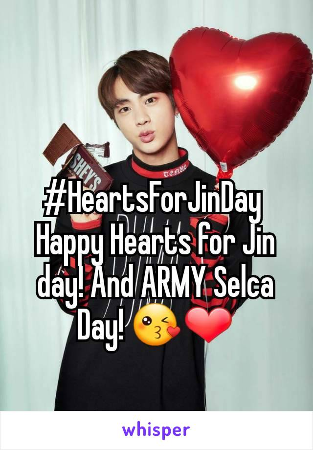 #HeartsForJinDay  Happy Hearts for Jin day! And ARMY Selca Day! 😘❤