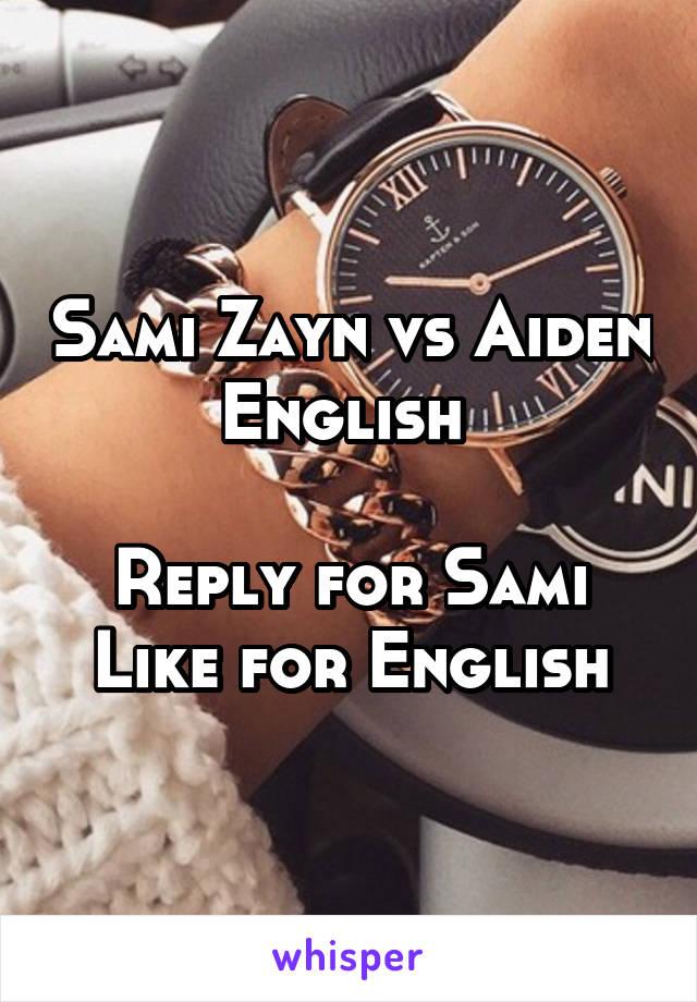Sami Zayn vs Aiden English   Reply for Sami Like for English