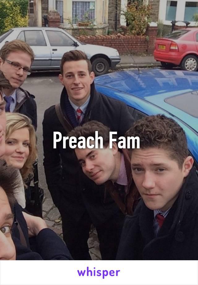 Preach Fam