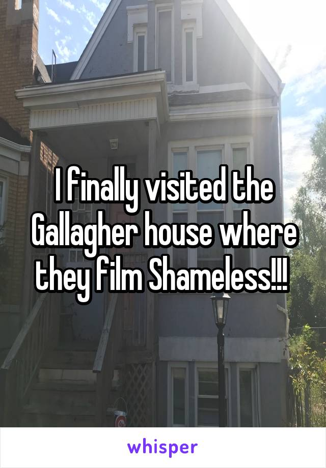 I finally visited the Gallagher house where they film Shameless!!!