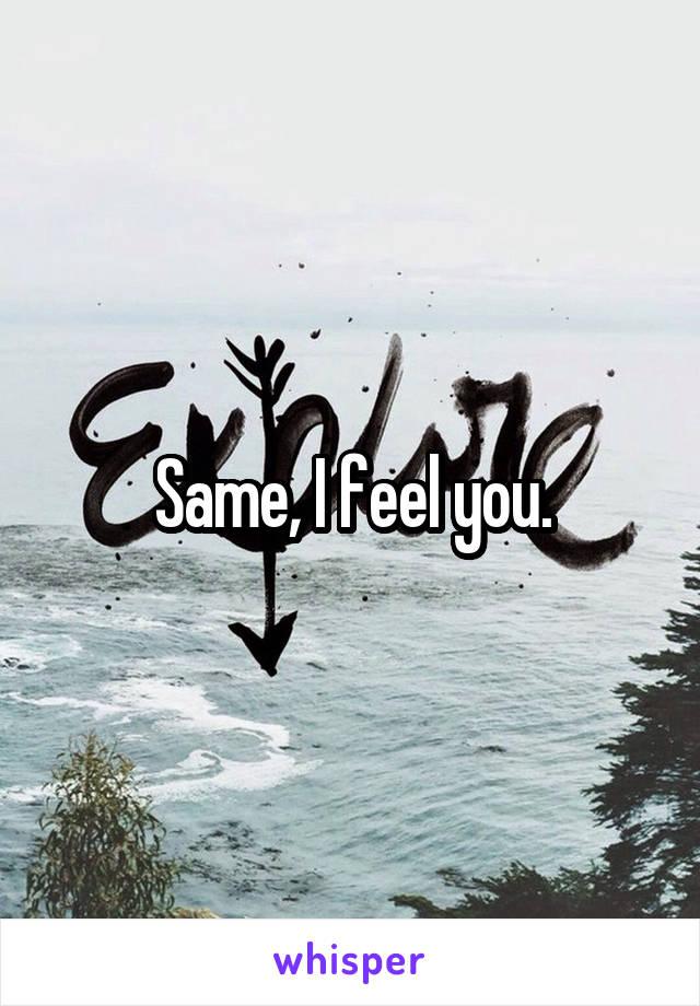 Same, I feel you.