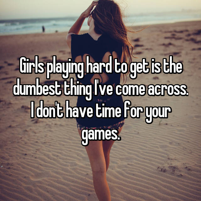 What is playing hard to get