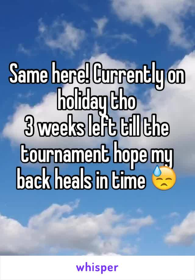 Same here! Currently on holiday tho  3 weeks left till the tournament hope my back heals in time 😓