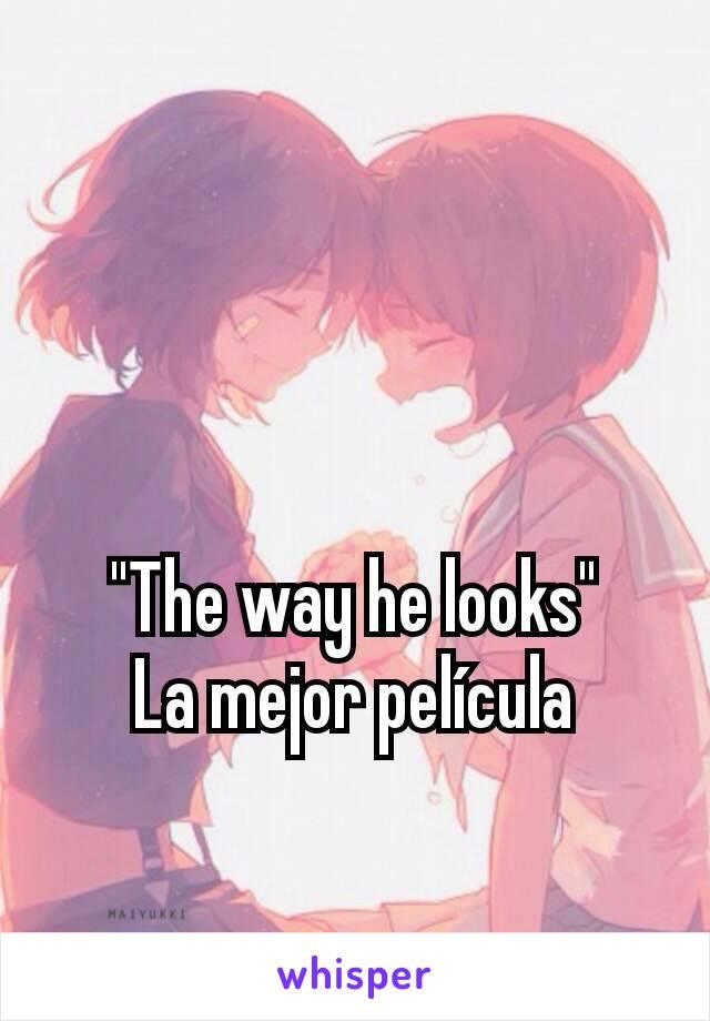 """The way he looks"" La mejor película"