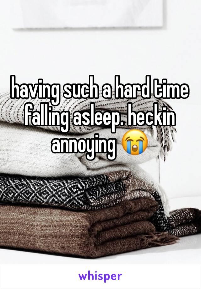 having such a hard time falling asleep. heckin annoying 😭
