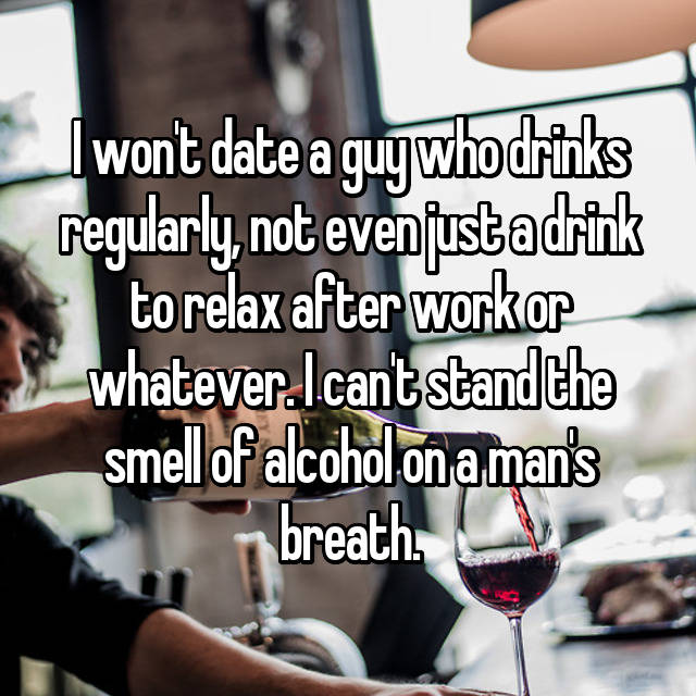 Why you shouldn t date an alcoholic
