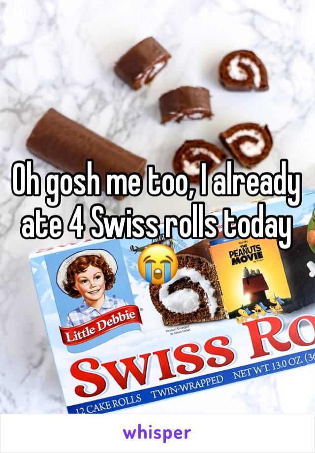 Oh gosh me too, I already ate 4 Swiss rolls today 😭