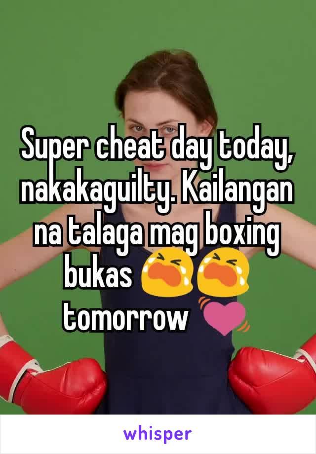 Super cheat day today, nakakaguilty. Kailangan na talaga mag boxing bukas 😭😭 tomorrow 💓