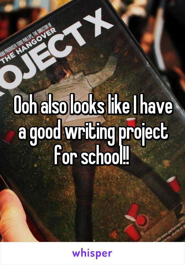 Ooh also looks like I have a good writing project for school!!