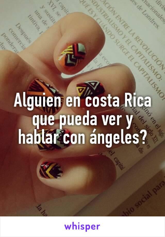 Alguien en costa Rica que pueda ver y hablar con ángeles?