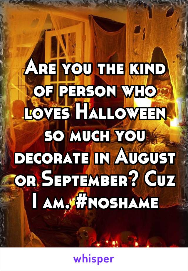 Are you the kind of person who loves Halloween so much you decorate in August or September? Cuz I am. #noshame