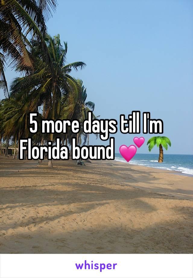 5 more days till I'm Florida bound 💕🌴