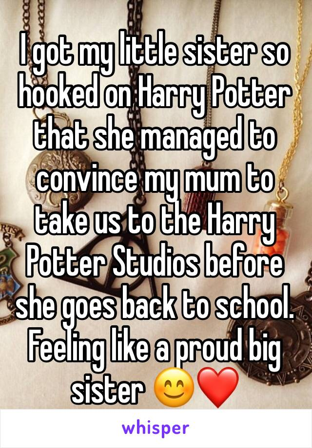 I got my little sister so hooked on Harry Potter that she managed to convince my mum to take us to the Harry Potter Studios before she goes back to school. Feeling like a proud big sister 😊❤️