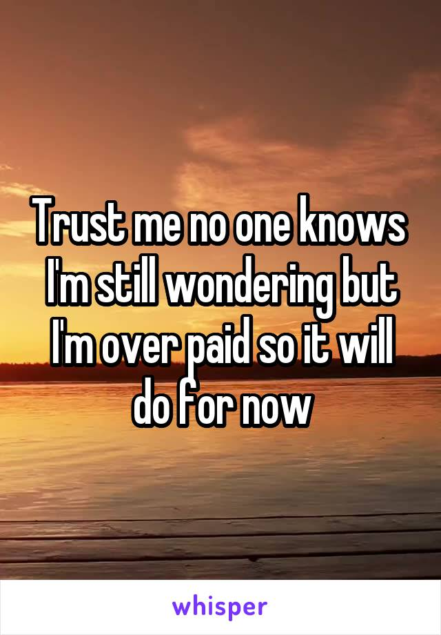 Trust me no one knows  I'm still wondering but I'm over paid so it will do for now