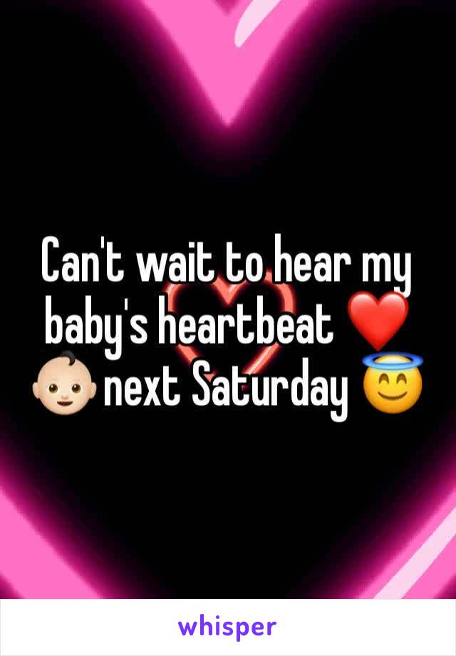 Can't wait to hear my baby's heartbeat ❤️👶🏻 next Saturday 😇
