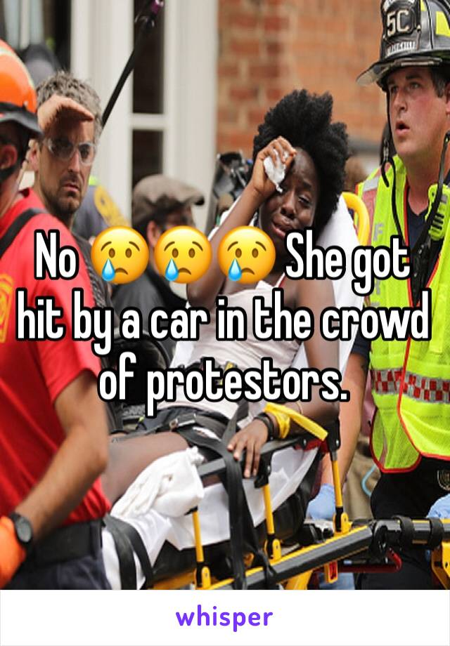 No 😢😢😢 She got hit by a car in the crowd of protestors.