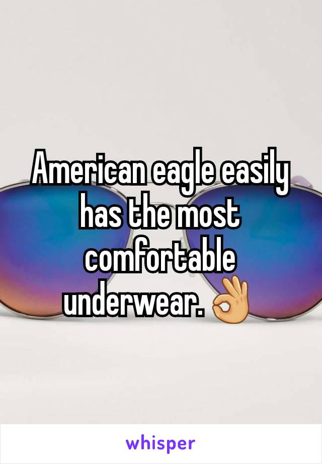 American eagle easily has the most comfortable underwear.👌