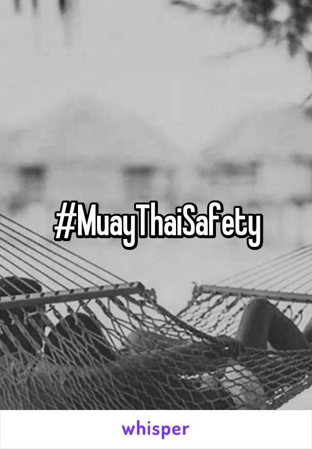 #MuayThaiSafety