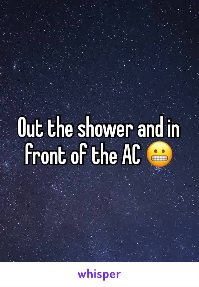 Out the shower and in front of the AC 😬