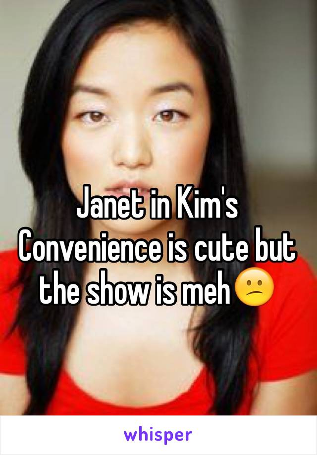 Janet in Kim's Convenience is cute but the show is meh😕