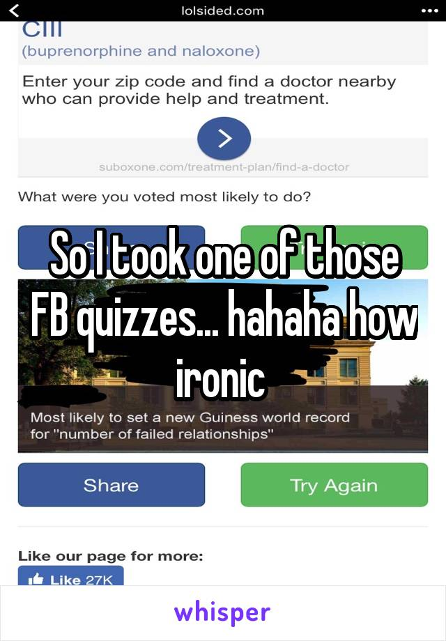 So I took one of those FB quizzes... hahaha how ironic