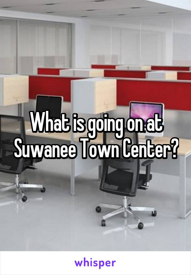 What is going on at Suwanee Town Center?