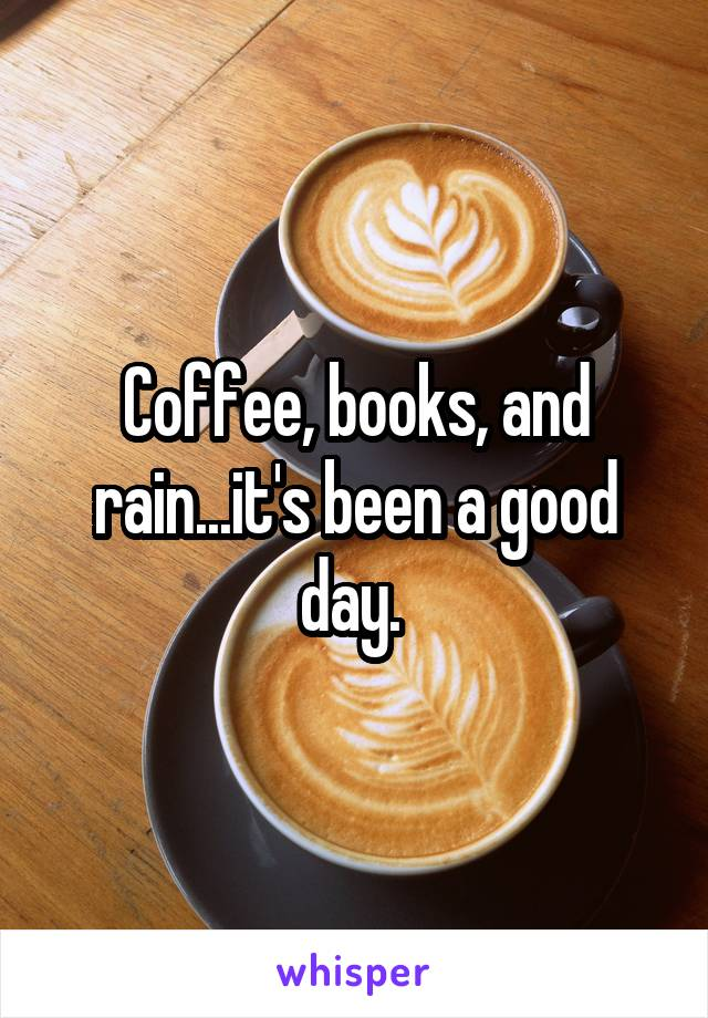 Coffee, books, and rain...it's been a good day.