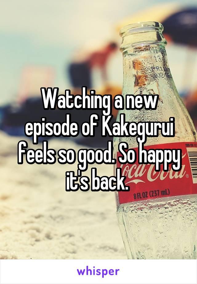 Watching a new episode of Kakegurui feels so good. So happy it's back.