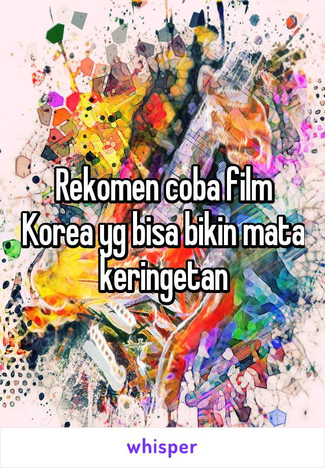Rekomen coba film Korea yg bisa bikin mata keringetan