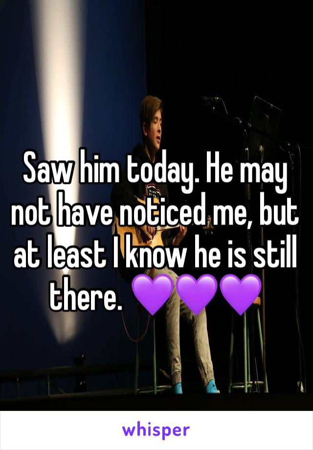 Saw him today. He may not have noticed me, but at least I know he is still there. 💜💜💜