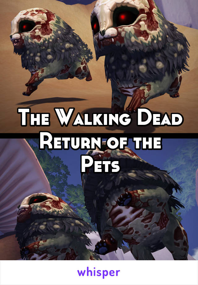 The Walking Dead Return of the Pets