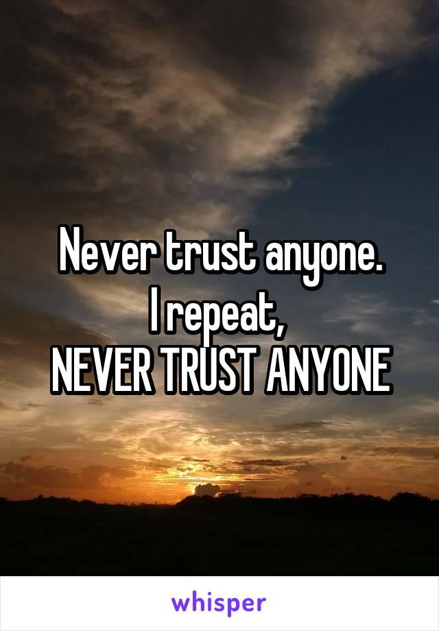 Status never trust anyone 500+ Broken
