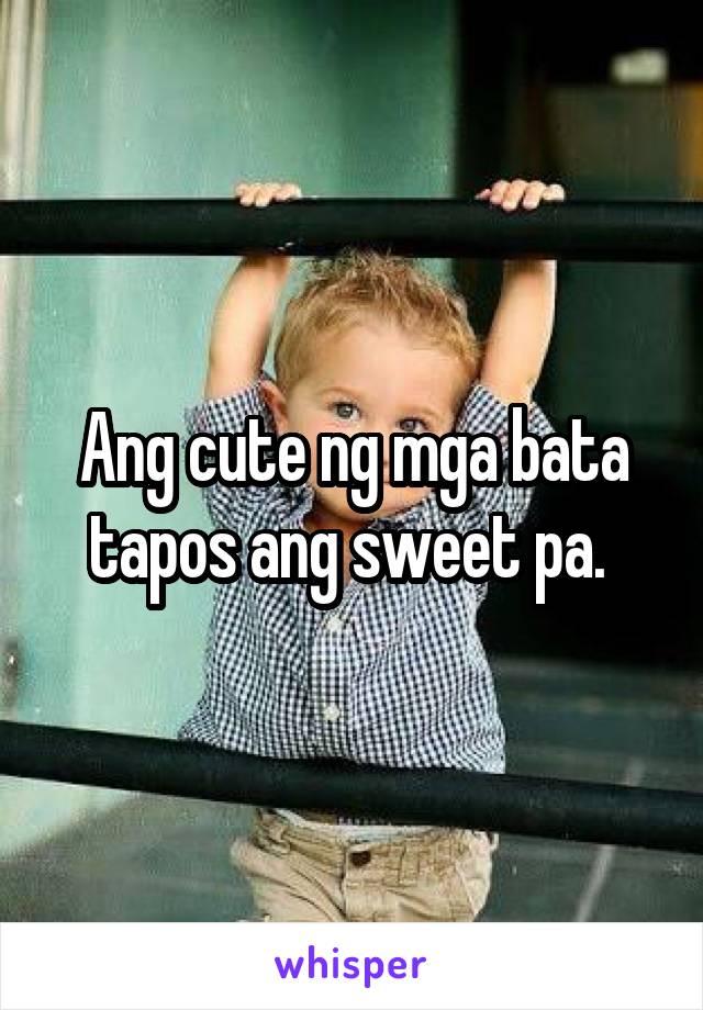Ang cute ng mga bata tapos ang sweet pa.