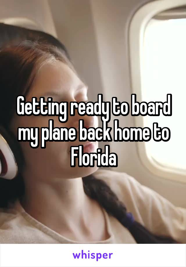 Getting ready to board my plane back home to Florida