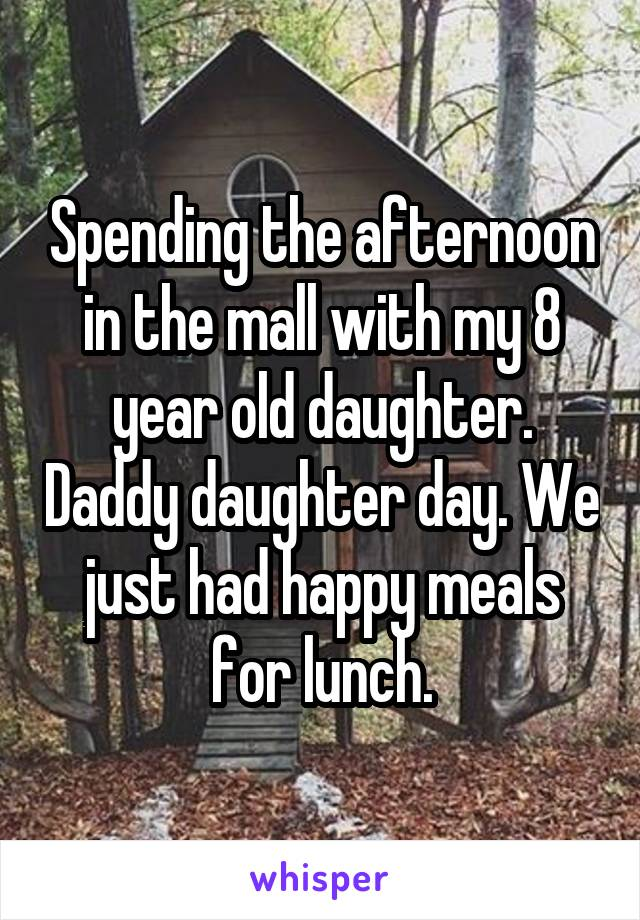 Spending the afternoon in the mall with my 8 year old daughter. Daddy daughter day. We just had happy meals for lunch.
