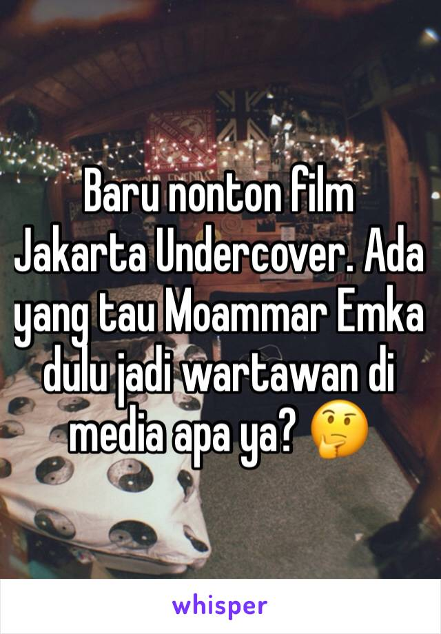 Baru nonton film Jakarta Undercover. Ada yang tau Moammar Emka dulu jadi wartawan di media apa ya? 🤔