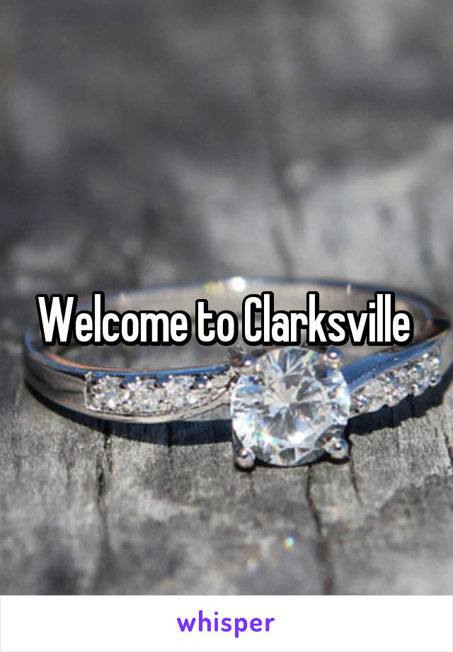 Welcome to Clarksville