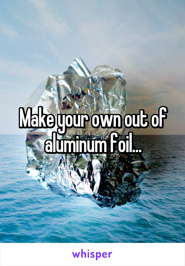Make your own out of aluminum foil...