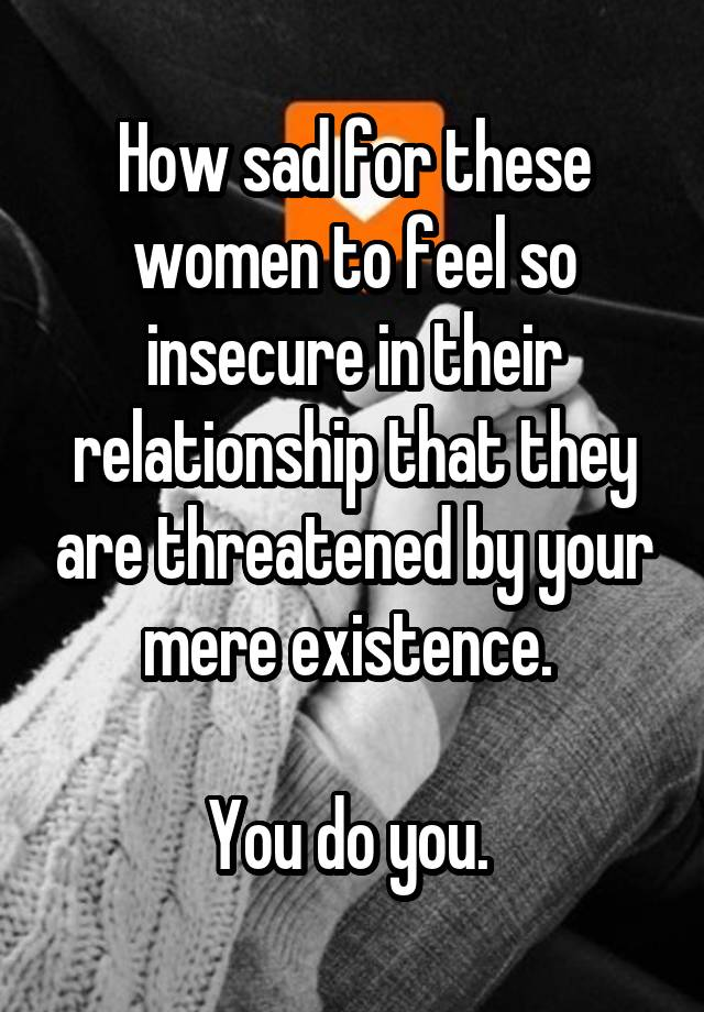 Why are women insecure in relationships