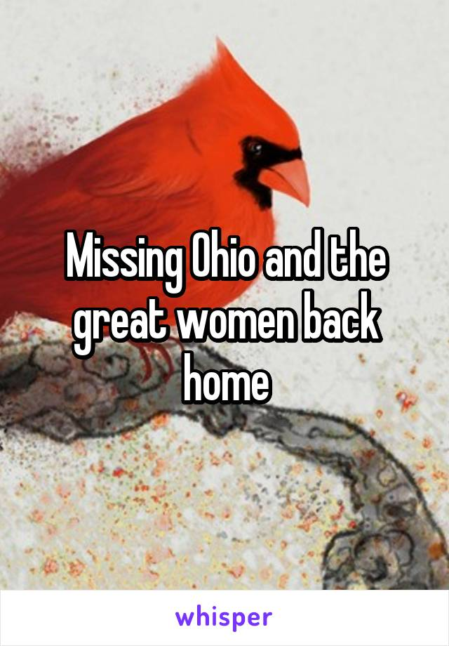 Missing Ohio and the great women back home