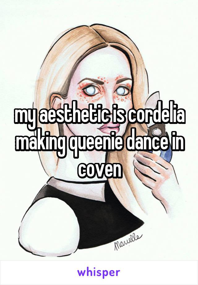 my aesthetic is cordelia making queenie dance in coven