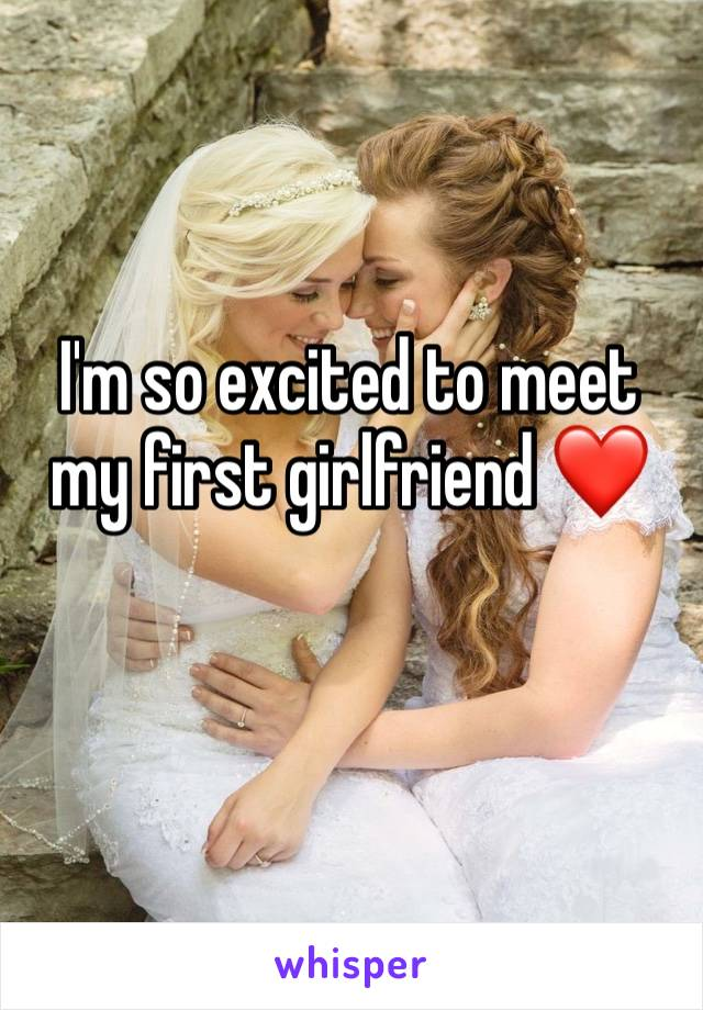 I'm so excited to meet my first girlfriend ❤️